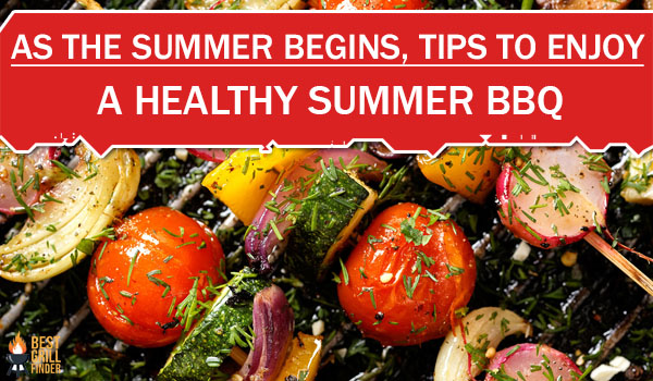 As The Summer Begins, Tips To Enjoy A Healthy Summer BBQ