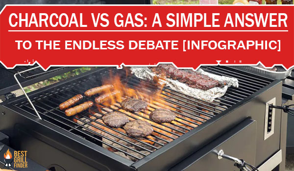 Charcoal Vs Gas A Simple Answer To The Endless Debate